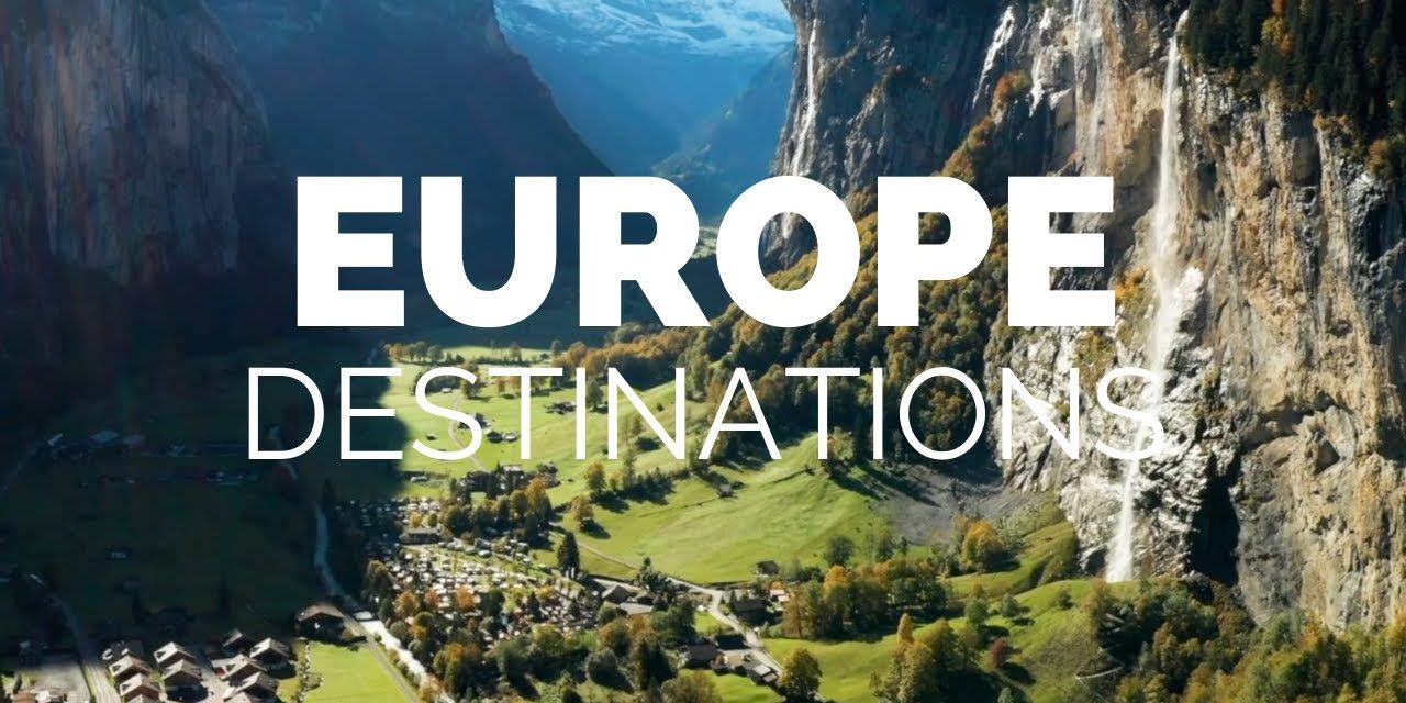 25 Most Beautiful Destinations in Europe – Travel Video